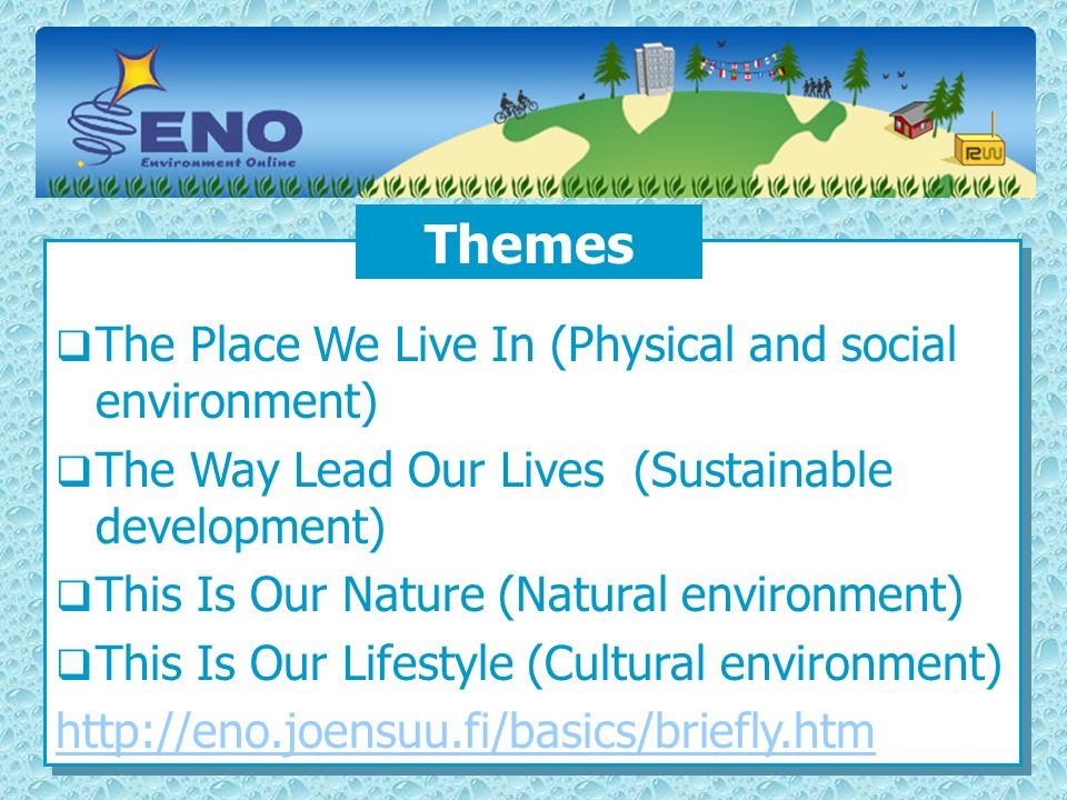 Themes The Place We Live In (Physical and social environment)