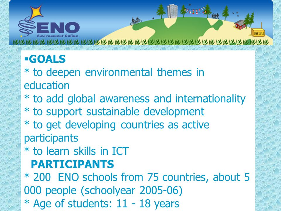 GOALS. to deepen environmental themes in education