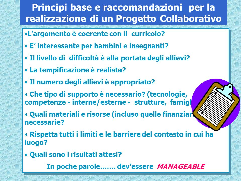 In poche parole……. dev'essere MANAGEABLE