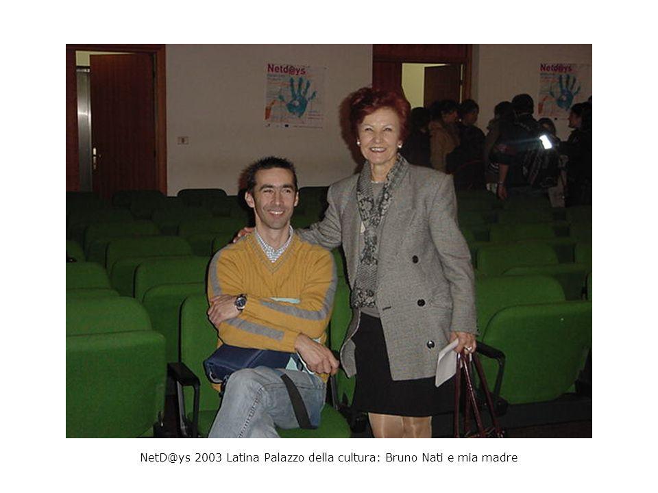 NetD@ys 2003 Latina Palazzo della cultura: Bruno Nati e mia madre