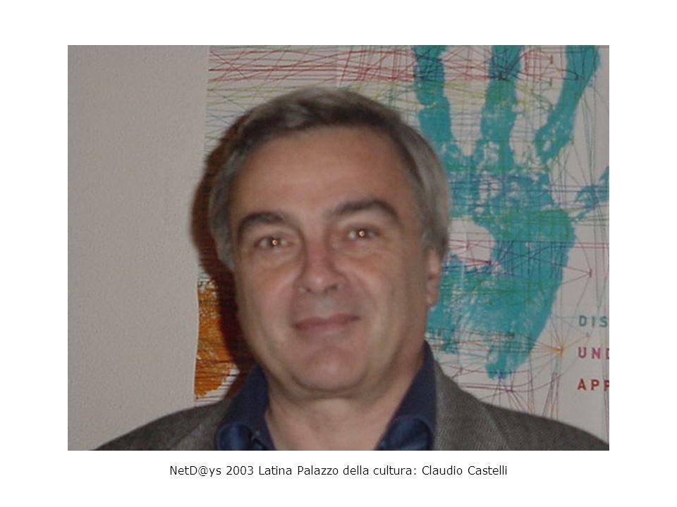 NetD@ys 2003 Latina Palazzo della cultura: Claudio Castelli
