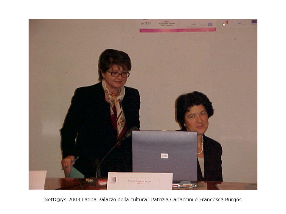 NetD@ys 2003 Latina Palazzo della cultura: Patrizia Carlaccini e Francesca Burgos