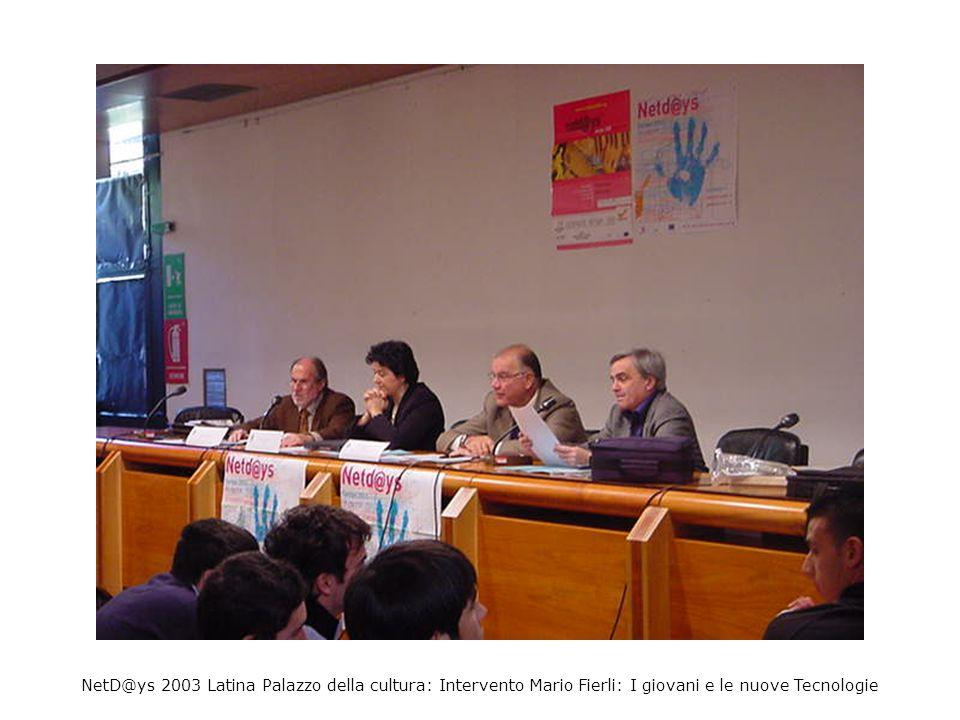 NetD@ys 2003 Latina Palazzo della cultura: Intervento Mario Fierli: I giovani e le nuove Tecnologie