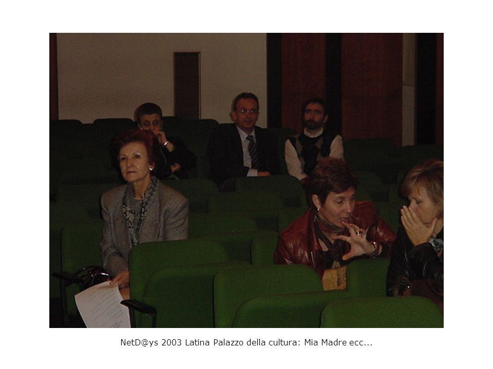 NetD@ys 2003 Latina Palazzo della cultura: Mia Madre ecc...