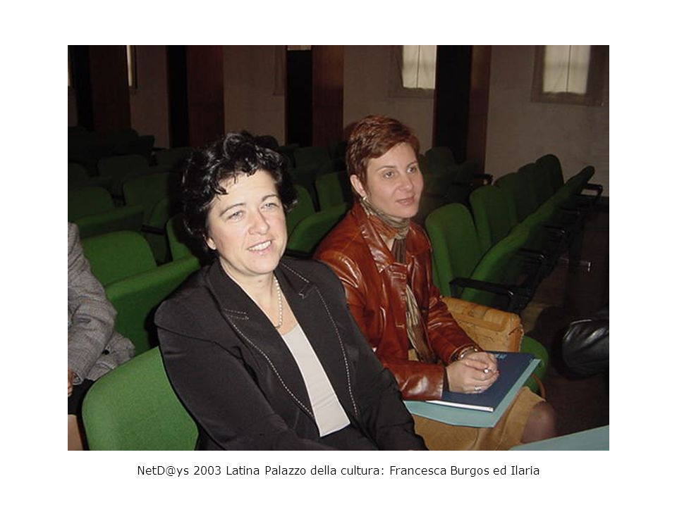NetD@ys 2003 Latina Palazzo della cultura: Francesca Burgos ed Ilaria