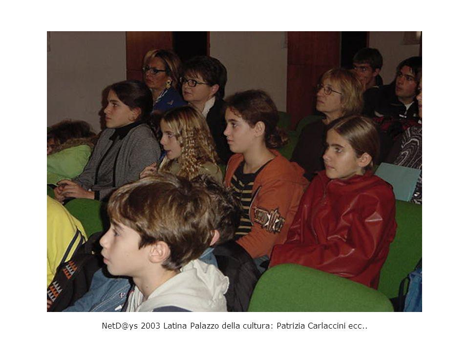 NetD@ys 2003 Latina Palazzo della cultura: Patrizia Carlaccini ecc..
