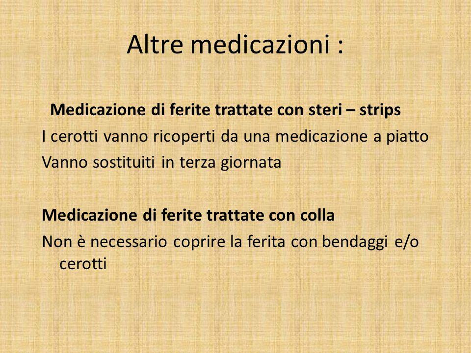 Altre medicazioni :