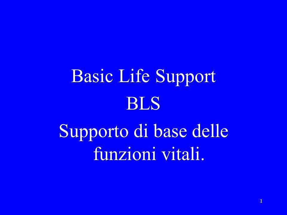 Supporto di base delle funzioni vitali.