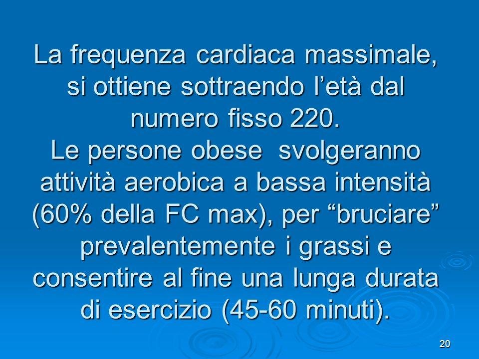 La frequenza cardiaca massimale, si ottiene sottraendo l'età dal numero fisso 220.