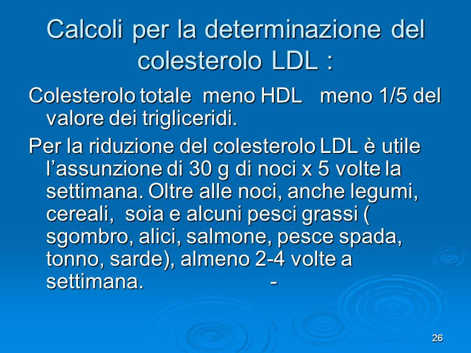 Calcoli per la determinazione del colesterolo LDL :