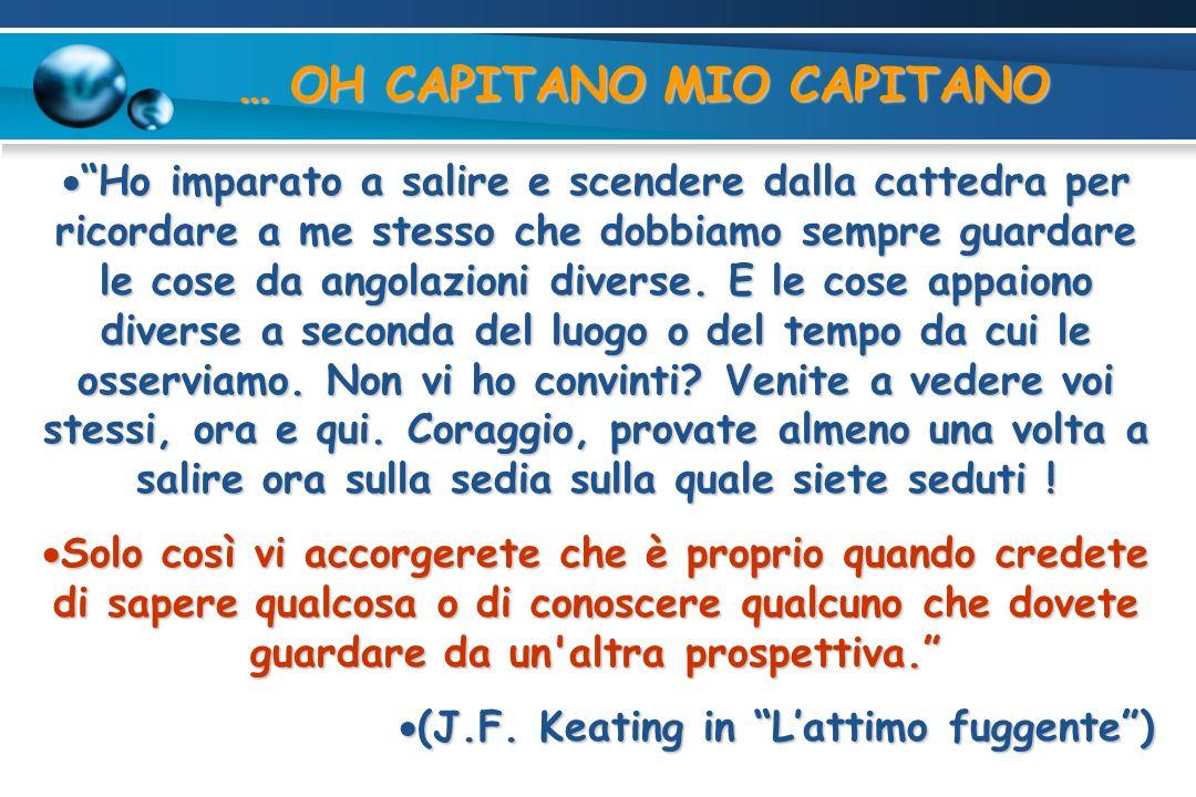 … OH CAPITANO MIO CAPITANO