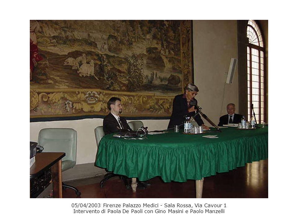 05/04/2003 Firenze Palazzo Medici - Sala Rossa, Via Cavour 1 Intervento di Paola De Paoli con Gino Masini e Paolo Manzelli