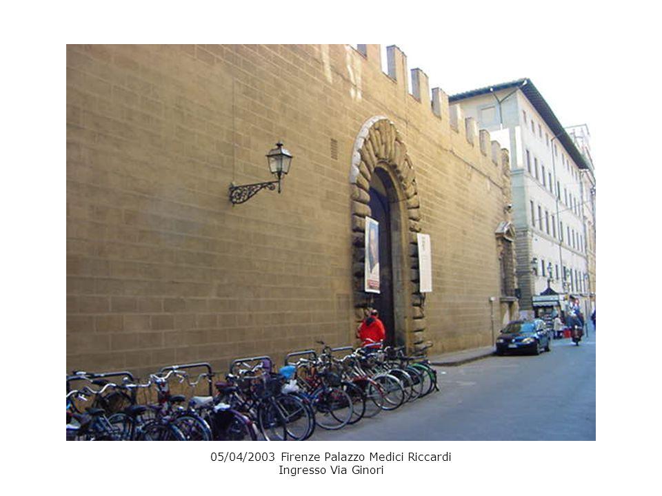 05/04/2003 Firenze Palazzo Medici Riccardi Ingresso Via Ginori