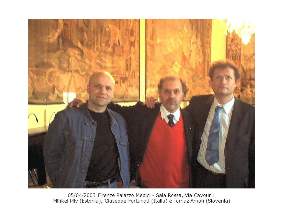 05/04/2003 Firenze Palazzo Medici - Sala Rossa, Via Cavour 1 Mihkel Pilv (Estonia), Giuseppe Fortunati (Italia) e Tomaz Amon (Slovenia)