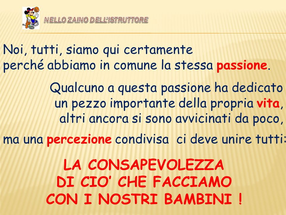 LA CONSAPEVOLEZZA DI CIO' CHE FACCIAMO CON I NOSTRI BAMBINI !