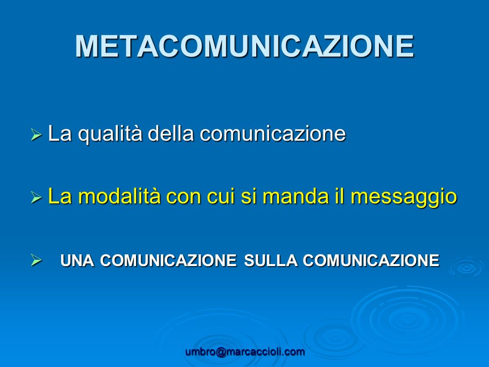METACOMUNICAZIONE La qualità della comunicazione