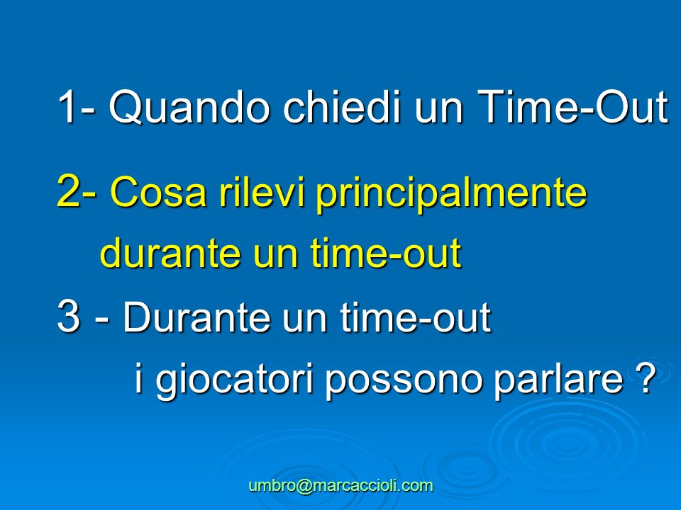 1- Quando chiedi un Time-Out
