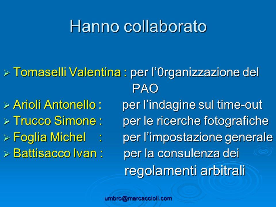 Hanno collaborato Tomaselli Valentina : per l'0rganizzazione del PAO