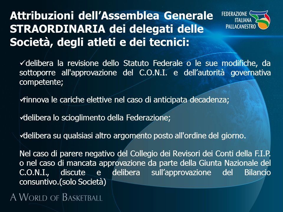 Attribuzioni dell'Assemblea Generale STRAORDINARIA dei delegati delle Società, degli atleti e dei tecnici: