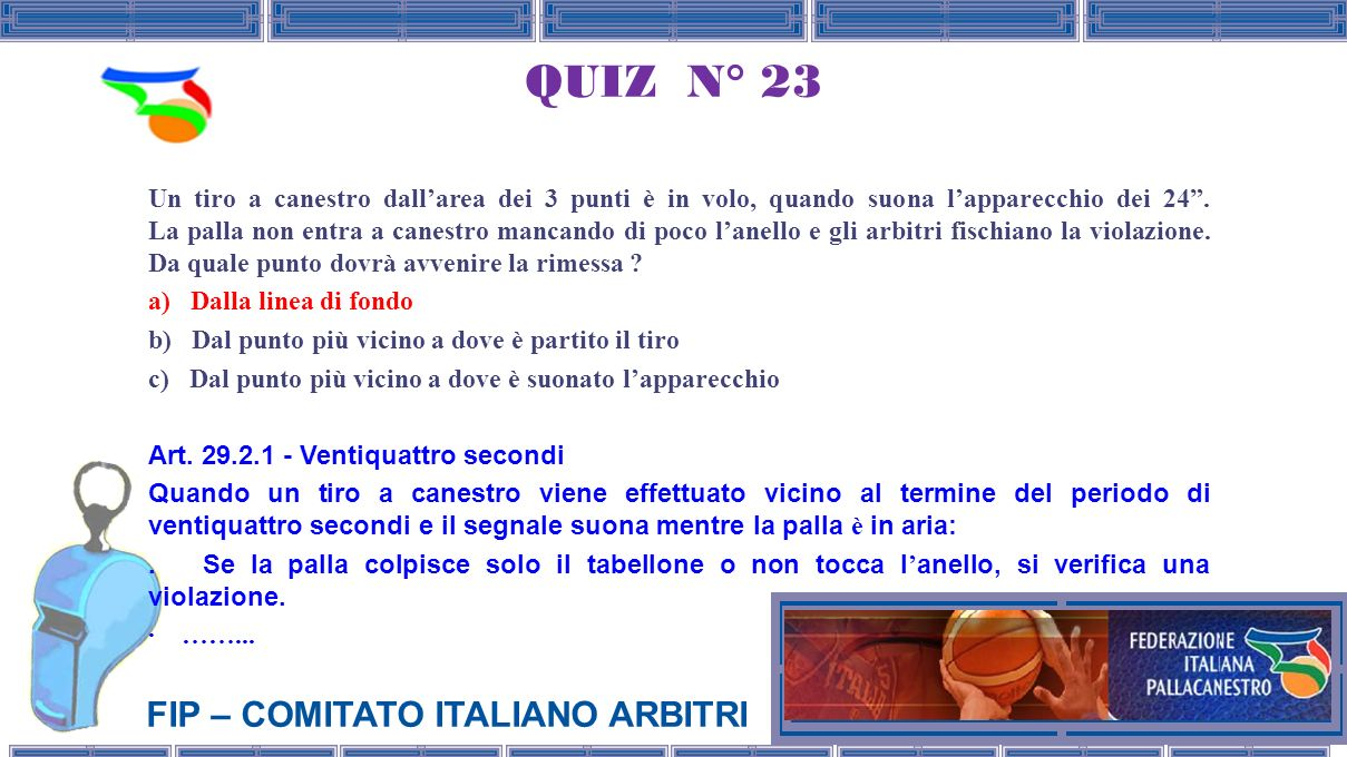 QUIZ N° 23 a) Dalla linea di fondo