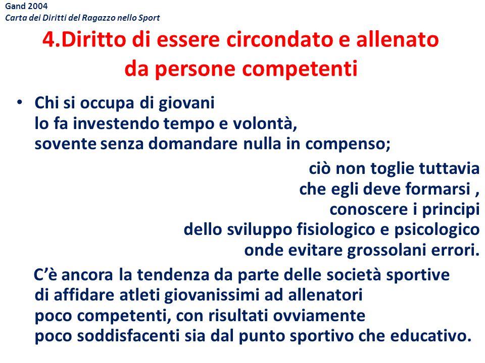 4.Diritto di essere circondato e allenato da persone competenti