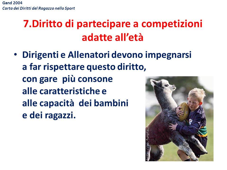 7.Diritto di partecipare a competizioni adatte all'età