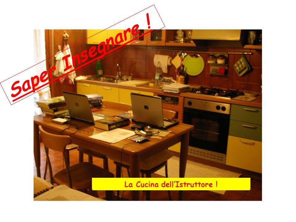 La Cucina dell'Istruttore !