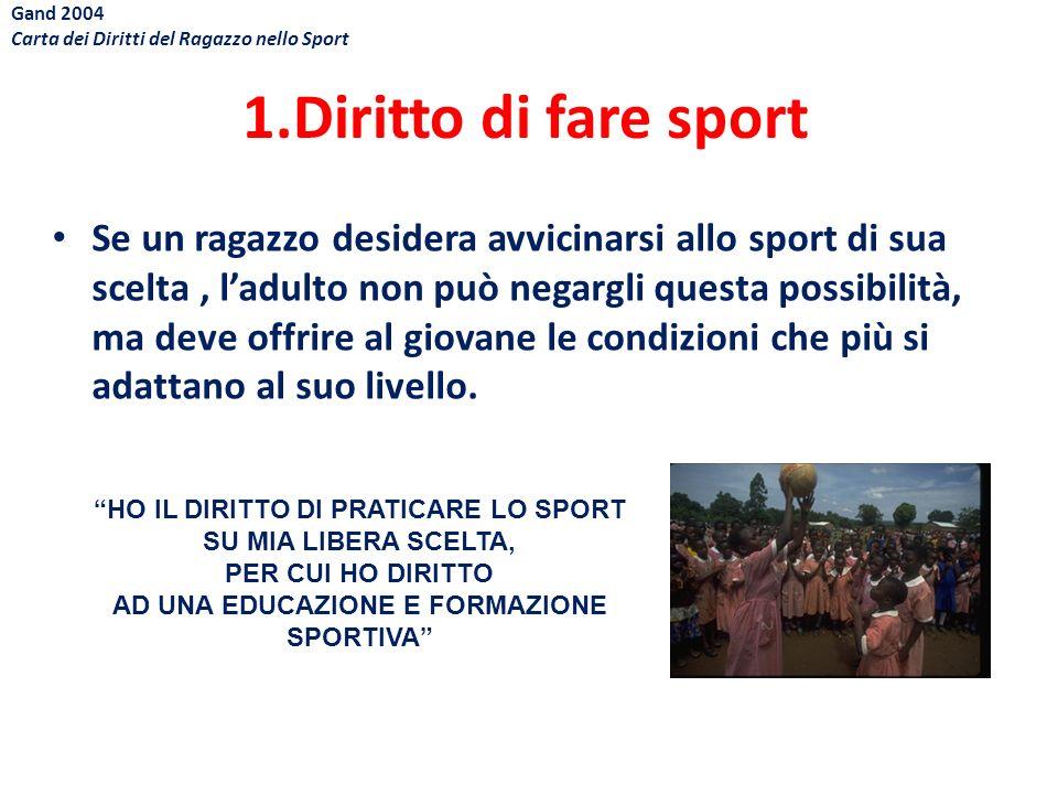 Gand 2004 Carta dei Diritti del Ragazzo nello Sport. 1.Diritto di fare sport.