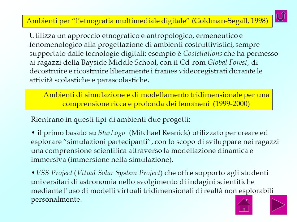 Ambienti per l'etnografia multimediale digitale (Goldman-Segall, 1998)