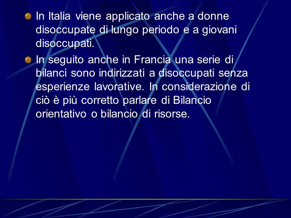 In Italia viene applicato anche a donne disoccupate di lungo periodo e a giovani disoccupati.