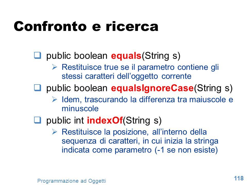 Confronto e ricerca public boolean equals(String s)