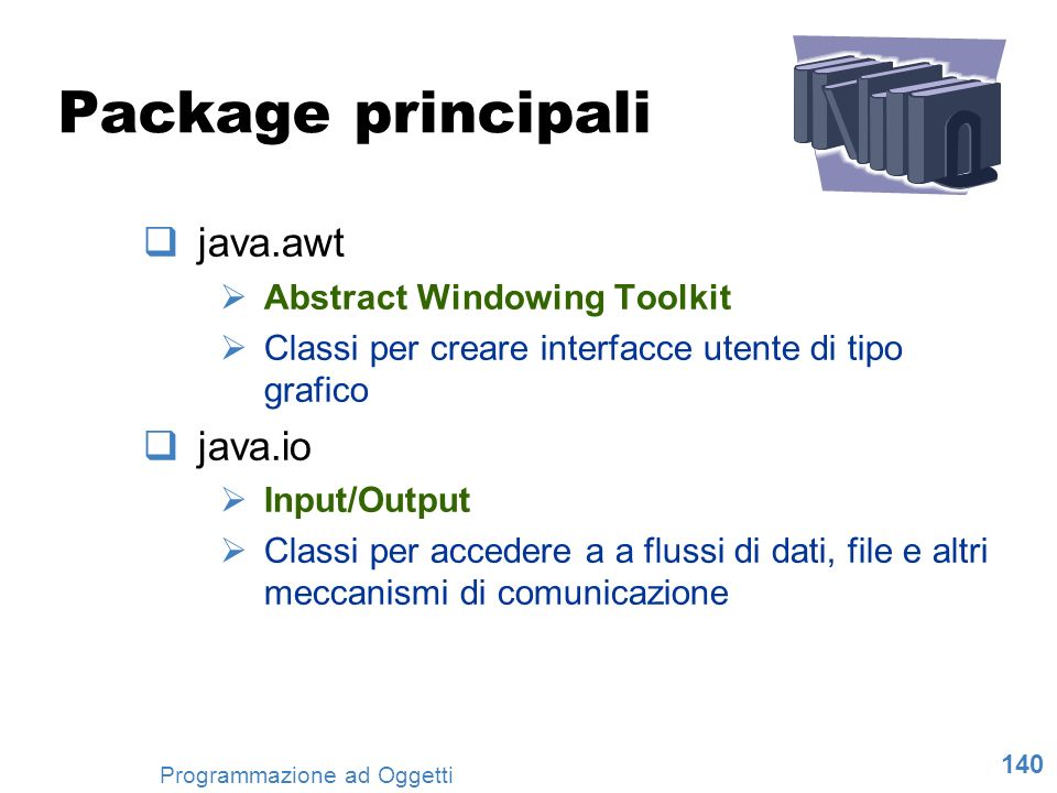 Package principali java.awt java.io Abstract Windowing Toolkit