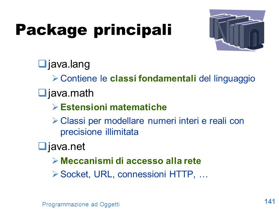 Package principali java.lang java.math java.net
