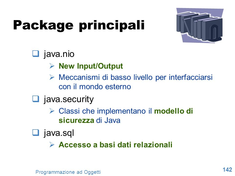 Package principali java.nio java.security java.sql New Input/Output