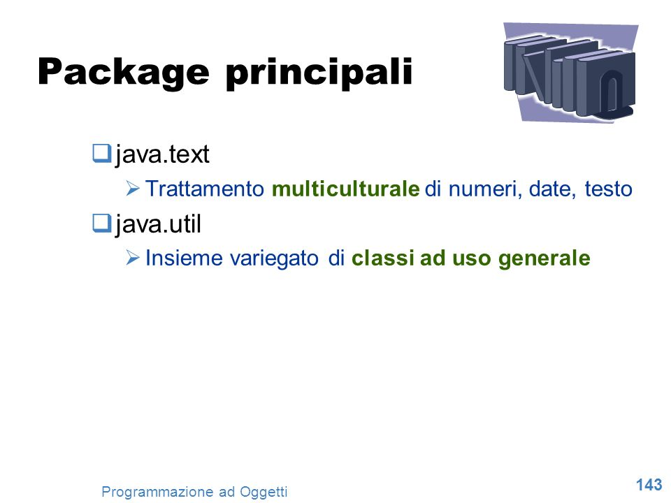 Package principali java.text java.util