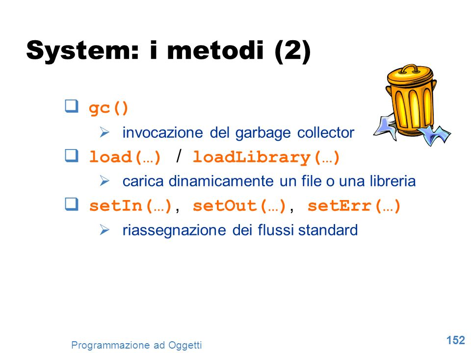 System: i metodi (2) gc() load(…) / loadLibrary(…)