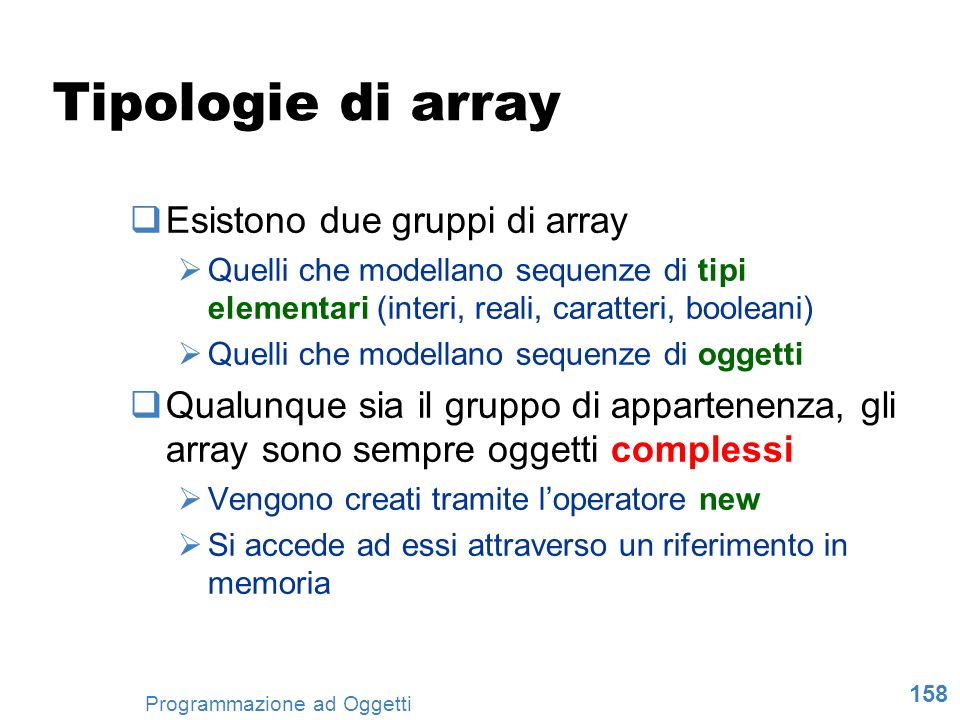 Tipologie di array Esistono due gruppi di array