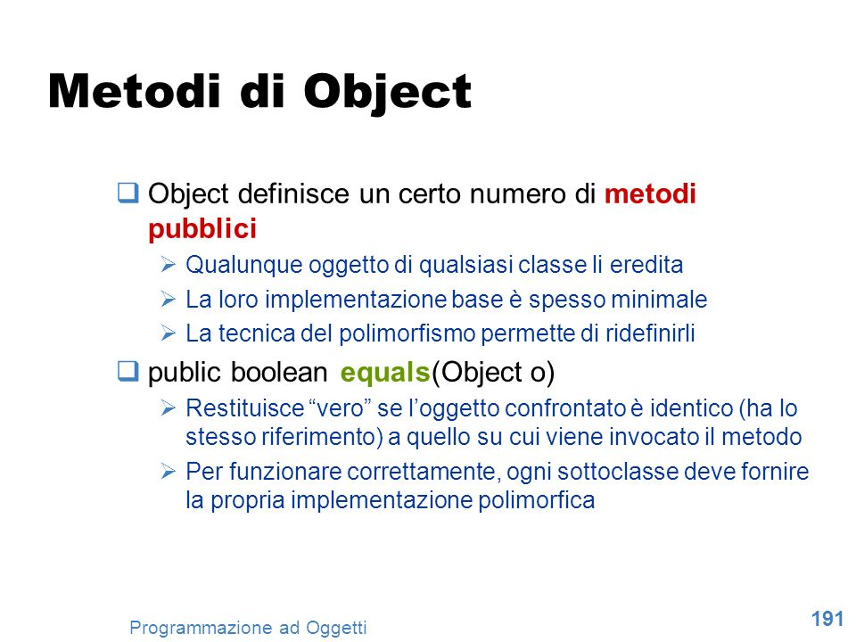 Metodi di Object Object definisce un certo numero di metodi pubblici