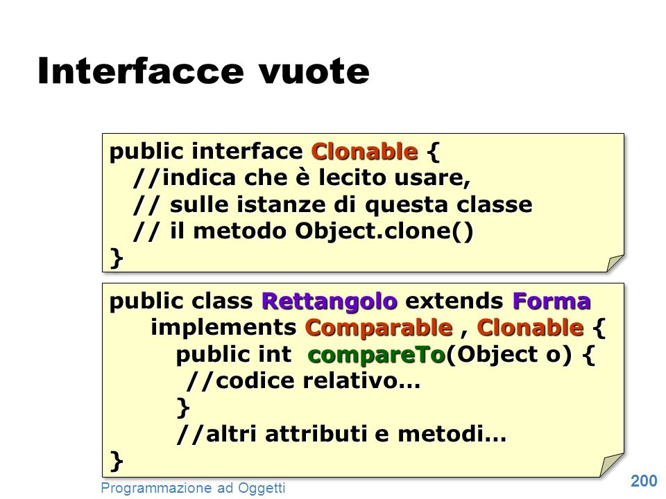 Interfacce vuote public interface Clonable {