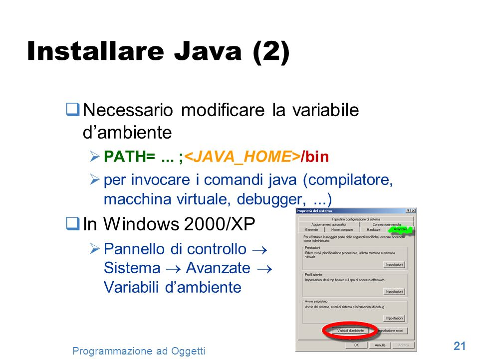 Installare Java (2) Necessario modificare la variabile d'ambiente