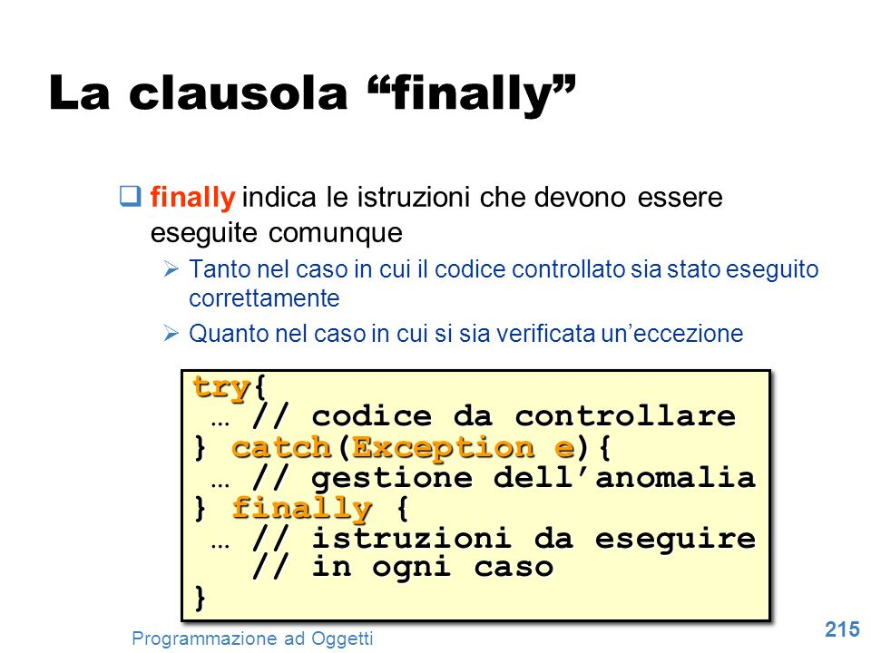 La clausola finally try{ … // codice da controllare