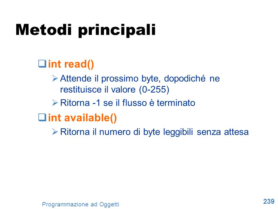 Metodi principali int read() int available()