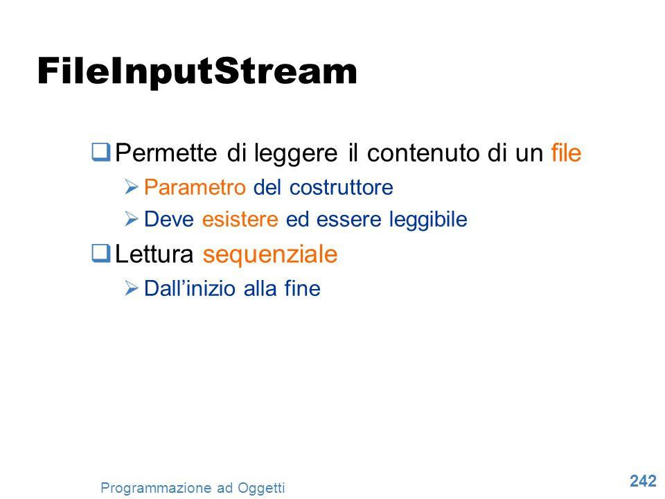 FileInputStream Permette di leggere il contenuto di un file