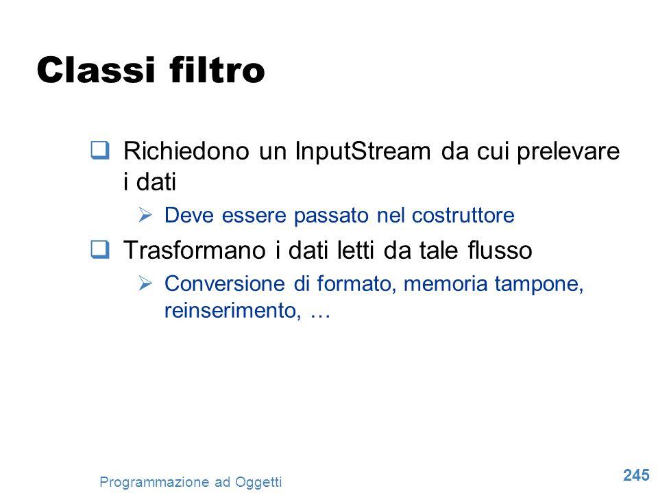 Classi filtro Richiedono un InputStream da cui prelevare i dati