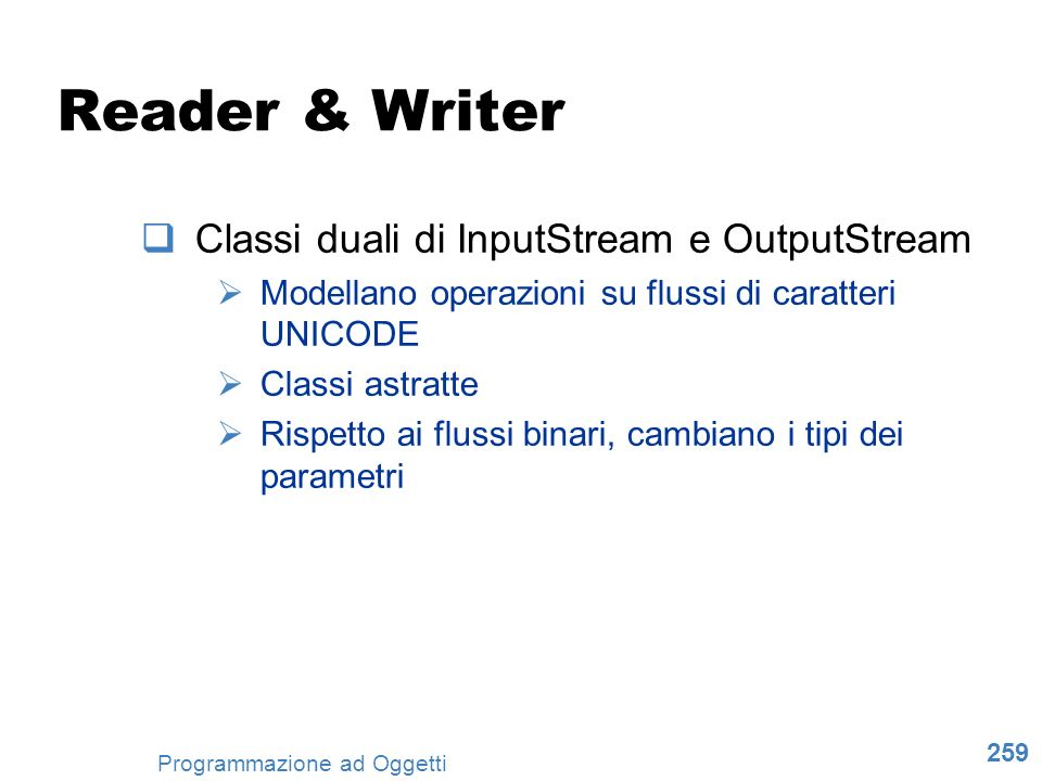 Reader & Writer Classi duali di InputStream e OutputStream