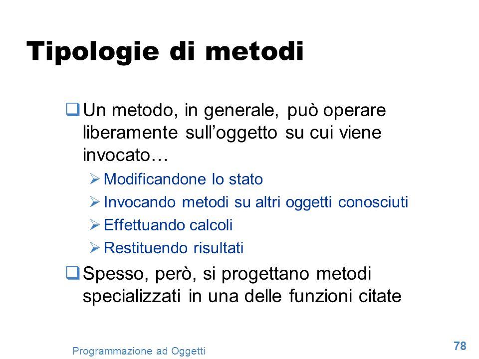 Tipologie di metodi Un metodo, in generale, può operare liberamente sull'oggetto su cui viene invocato…