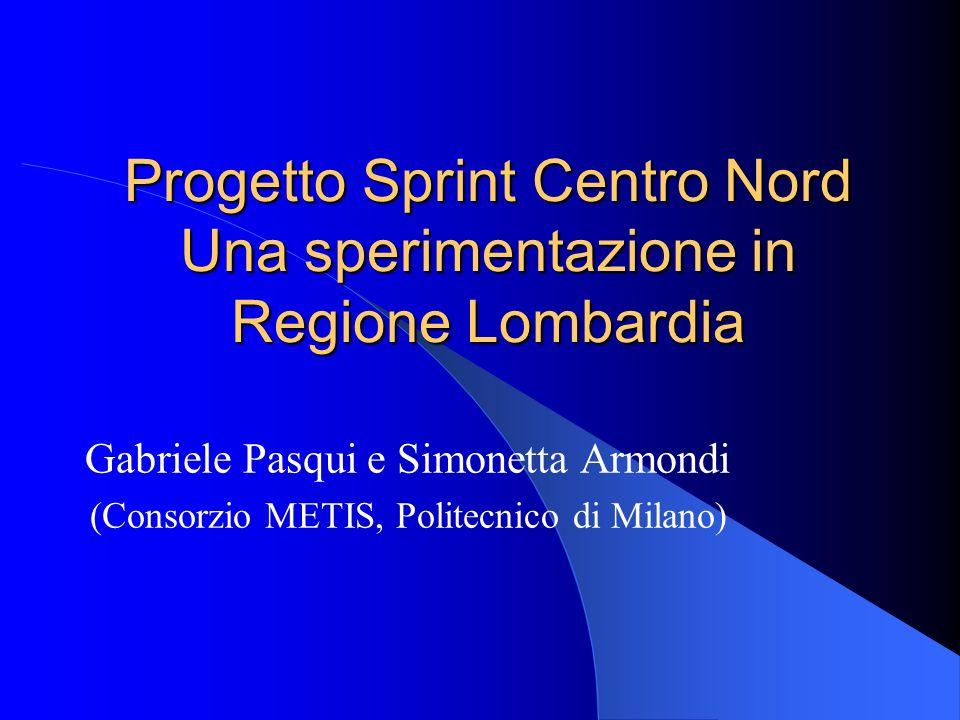 Progetto Sprint Centro Nord Una sperimentazione in Regione Lombardia