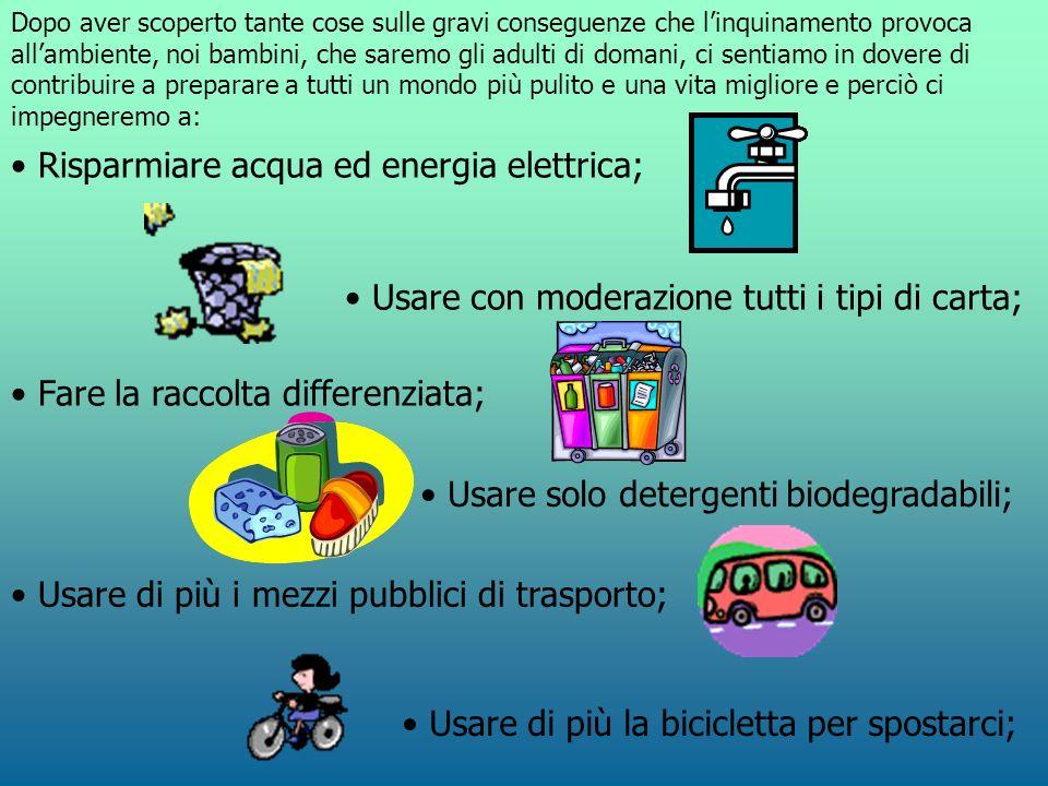 Risparmiare acqua ed energia elettrica;