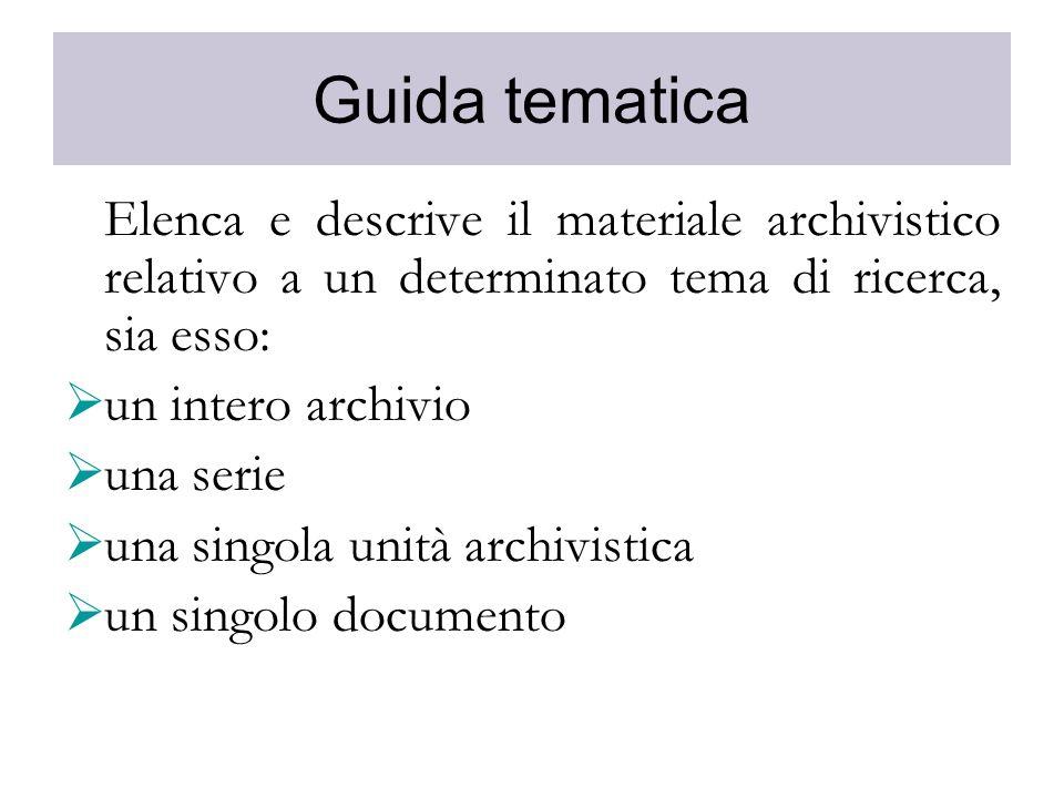 Guida tematica un intero archivio una serie