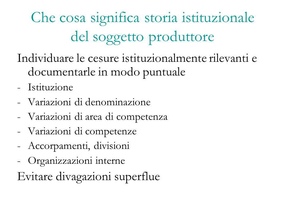 Che cosa significa storia istituzionale del soggetto produttore